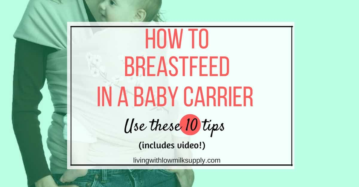 10 Tips For Breastfeeding In A Baby Carrier Living With Low Milk