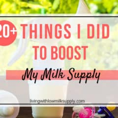 20+ Things I Did To Boost Milk Supply