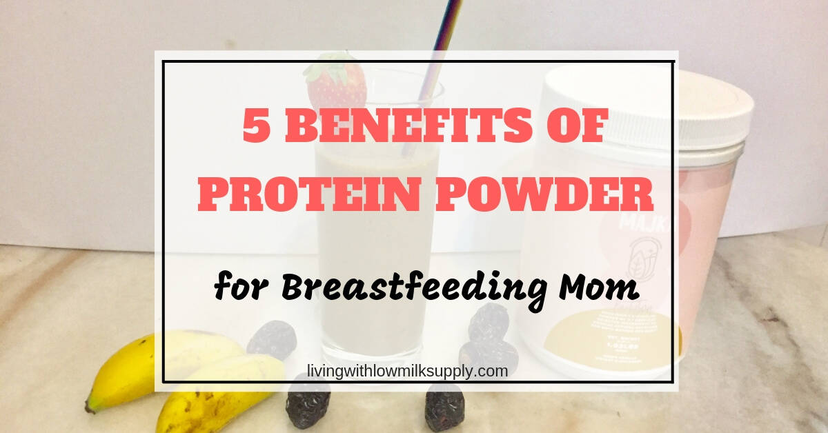 5 Benefits of Protein Powder for Breastfeeding Moms