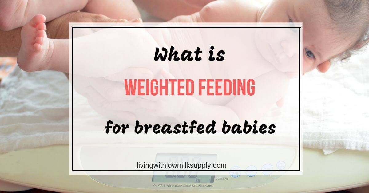 what is weighted feeding for breastfed baby
